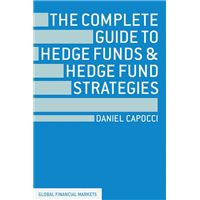 The Complete Guide to Hedge Funds and Hedge Fund Strategies