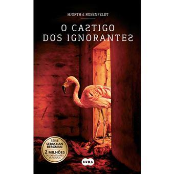 Saga Sebastian Bergman - Livro 5: O Castigo dos Ignorantes