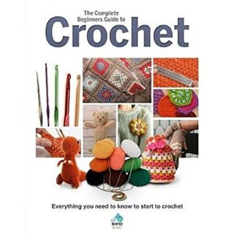 Complete beginners guide to crochet