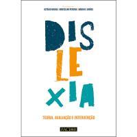 Dislexia: Teoria, Avaliação e Intervenção