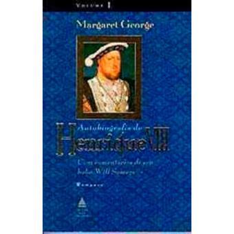 Autobiografia de Henrique VIII - Livro 1