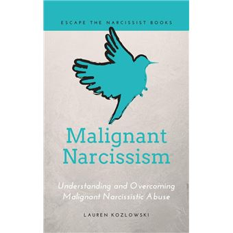 Malignant Narcissism: Understanding and Overcoming Malignant Narcissistic  Abuse