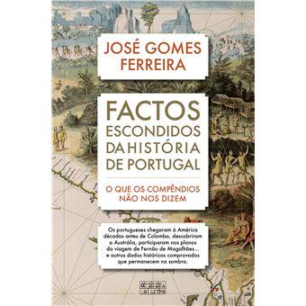 Factos Escondidos da História de Portugal - José Gomes Ferreira - Compra  Livros ou ebook na Fnac.pt