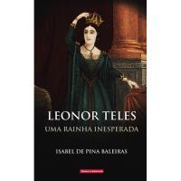 Leonor Teles: Uma Rainha Inesperada