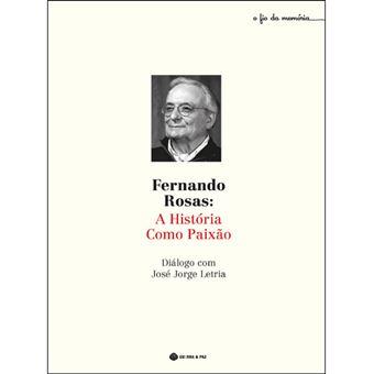 Fernando Rosas: A História Como Paixão