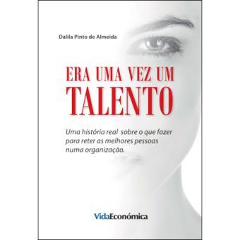 Era Uma Vez um Talento - Dalila Pinto de Almeida - Compra Livros na Fnac.pt 496b03b25b4