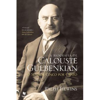 Calouste Gulbenkian - O Senhor Cinco Por Cento