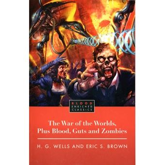 War of the worlds plus blood guts a