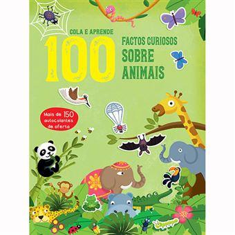 100 Factos Cola e Aprende: Factos Incríveis sobre Animais