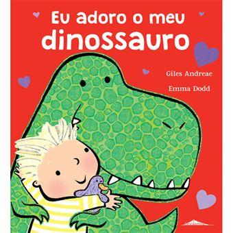 Eu Adoro o Meu Dinossauro