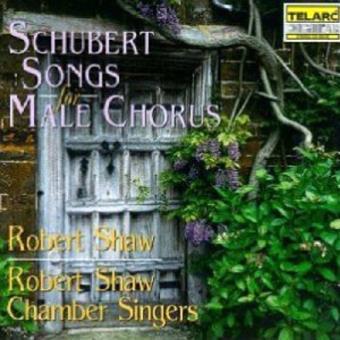 SCHUBERT-SONGS FOR MALE CHORUS