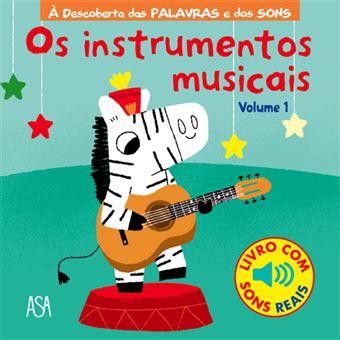 À Descoberta das Palavras e dos Sons: Os Instrumentos Musicais - Livro 1