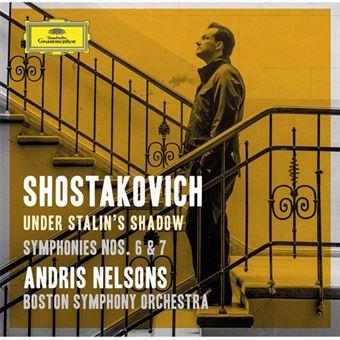 Shostakovich: Symphonies Nos. 6 & 7 - Under Stalin's Shadow - 2CD