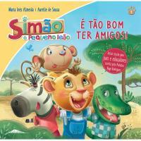 Simão, o Pequeno Leão - Livro 1: É tão Bom Ter Amigos