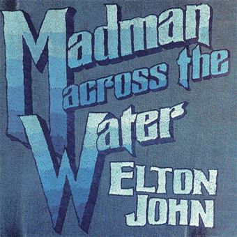 Madman Across The Water - LP 12''