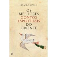 Os Melhores Contos Espirituais do Oriente