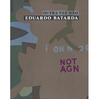 Outra Vez Não. Eduardo Batarda