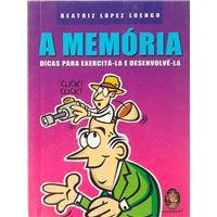 A Memória - Dicas para Exercitá-la e Desenvolvê-la
