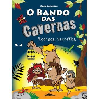 O Bando das Cavernas - Livro 4: Códigos Secretos