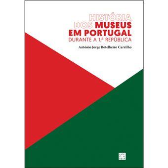 História dos Museus em Portugal Durante a 1ª República