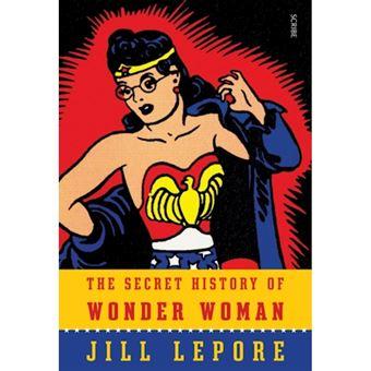 Secret history of wonder woman,