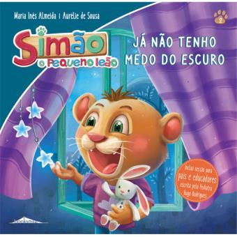 Simão, o Pequeno Leão - Livro 2: Já não Tenho Medo do Escuro