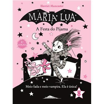 Maria Lua - Livro 8: A Festa do Pijama