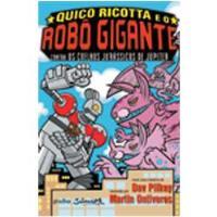 Quico Ricotta e o Robô Gigante Contra os Coelhos Jurássicos de Júpiter