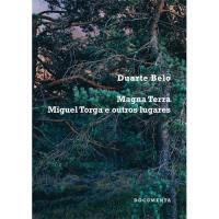 Magna Terra: Miguel Torga e Outros Lugares