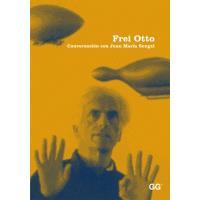 Frei Otto: Conversación con Juan María Songel