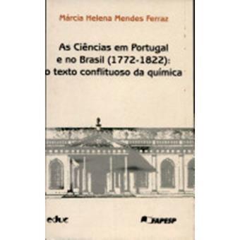 As Ciencias em Portugal e no Brasil (1772-1822)