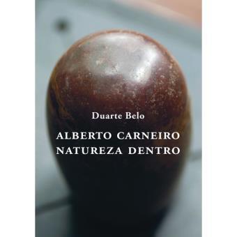 Alberto Carneiro: Natureza Dentro