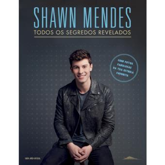 Shawn Mendes: Todos os Segredos Revelados