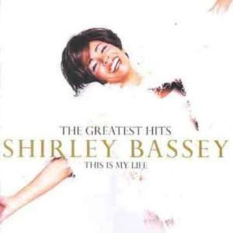 Shirley Bassey : This Is My Life