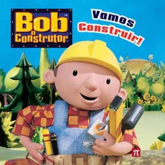 Bob o Construtor- Vamos Construir!