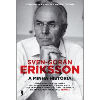Sven-Gorän Erickson - A Minha História