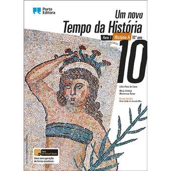 Um Novo Tempo da História - Manual de História A - 10º Ano