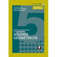 Materiais Manipulativos Para o Ensino de Sólidos Geométricos - Livro 5