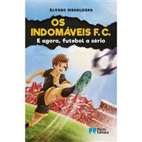 Os Indomáveis F. C. - Livro 6: E Agora, Futebol a Sério