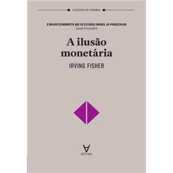 A Ilusão Monetária