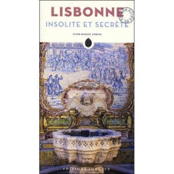 Lisbonne Insolite et Secrète