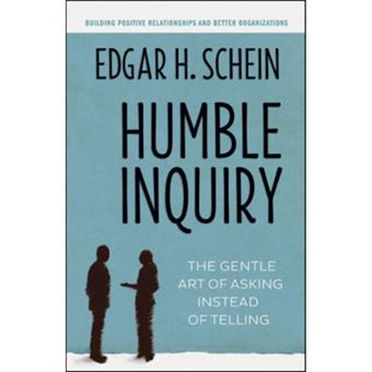 Humble inquiry; the gentle art of a