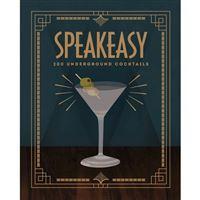 Speakeasy:200 underground cocktails