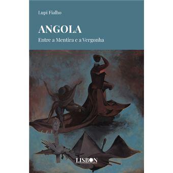 Angola: Entre a Mentira e a Vergonha