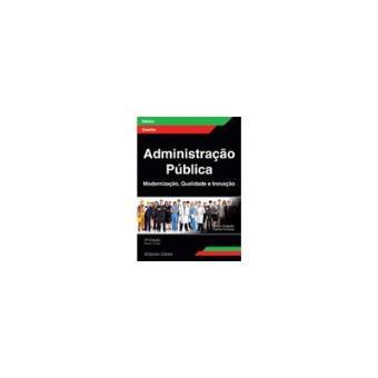 Administração Pública: Modernização, Qualidade e Inovação