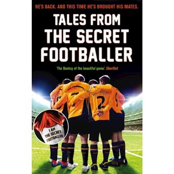 Tales from the secret footballer