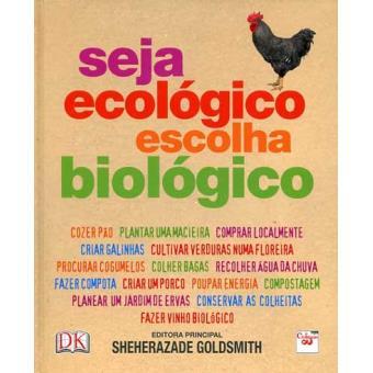 Seja Ecológico, Escolha Biológico