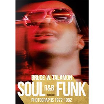 Bruce W. Talamon.: Soul. R&B. Funk Photographs 1972-1982