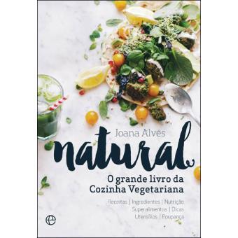 Natural - O Grande Livro da Cozinha Vegetariana