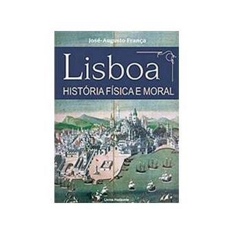 Lisboa - História Física e Moral
